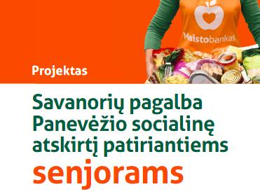 """LPF """"Maisto bankas"""" įgyvendina puikų projektą """"Savanorių pagalba Panevėžio socialinę atskirtį patiriantiems senjorams"""""""